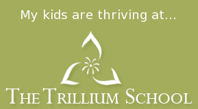 My kids are thriving at... The Trillium School